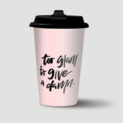 To Glam To Give A Damn - Free Form Lettering
